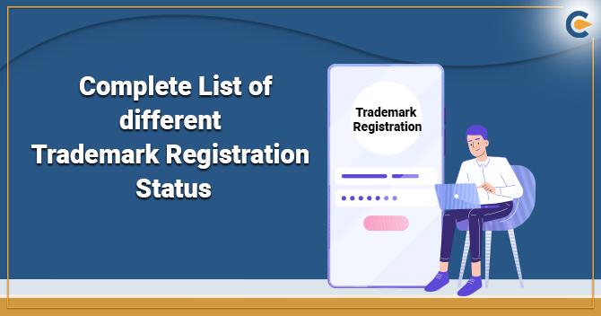 Complete List of different Trademark Registration Status