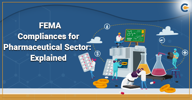 FEMA Compliances for Pharma Sector