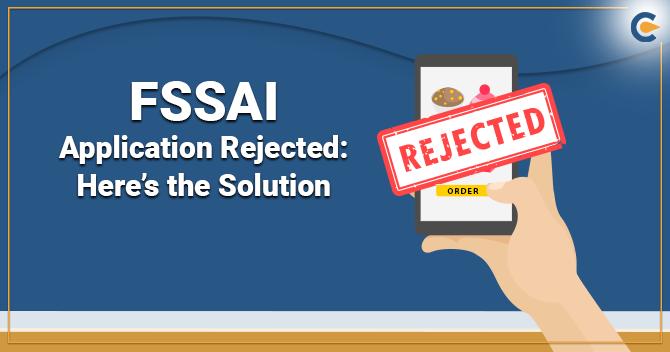FSSAI Application Rejected
