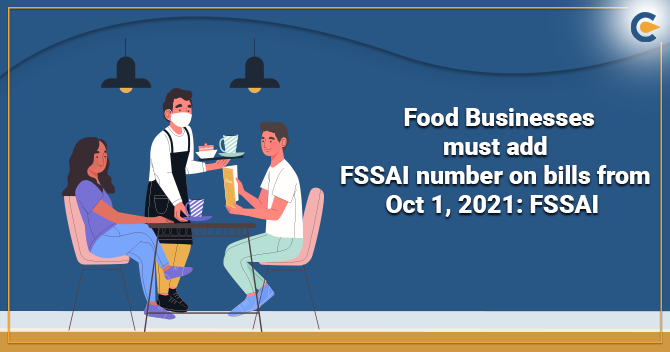 Food Businesses must add FSSAI number on bills from Oct 1, 2021