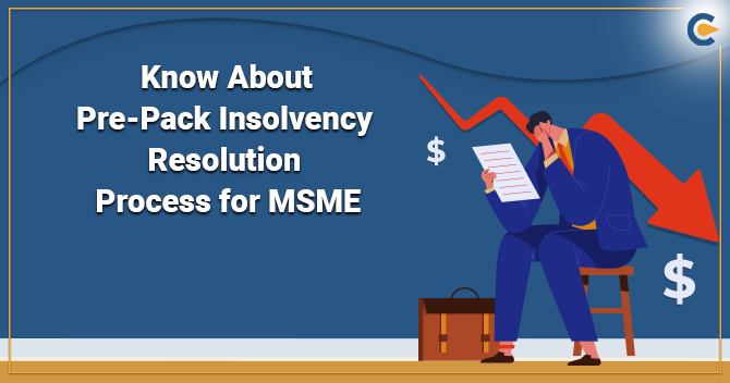 Pre-Pack Insolvency Resolution Process for MSME