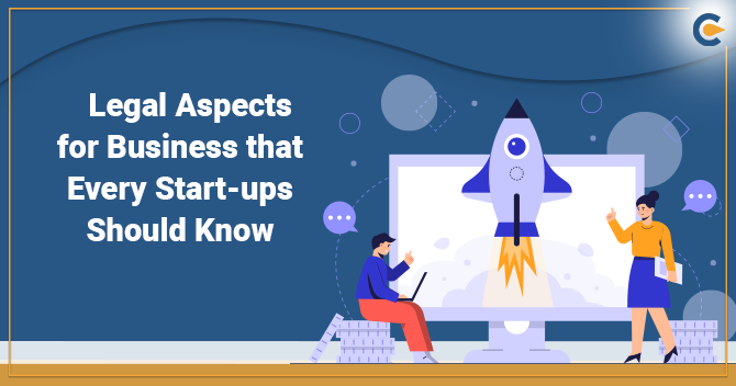 Legal Aspects for Business that Every Start-up Should Know