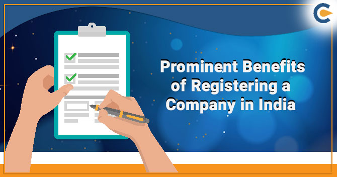 Prominent Benefits of Registering a Company in India