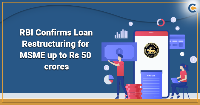 RBI Confirms Loan Restructuring for MSME up to Rs 50 crores