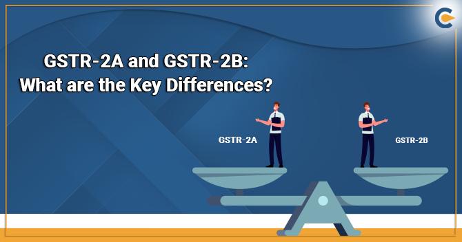 GSTR-2A and GSTR-2B