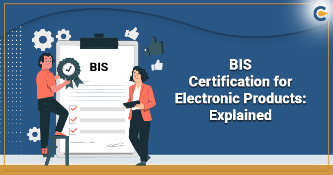 BIS Certification for Electronic Products