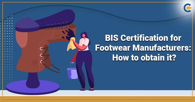 BIS Certification for Footwear Manufacturers