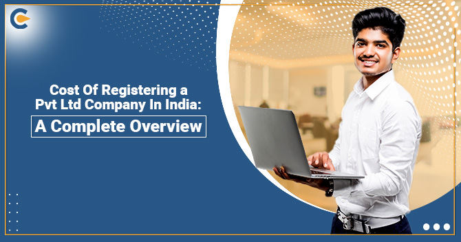 Cost of Registering a Pvt ltd company in India