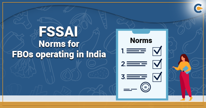 FSSAI Norms: Compulsion for Every Food Business Operators