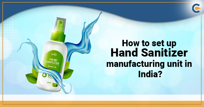 set up a Hand Sanitizer manufacturing unit in India