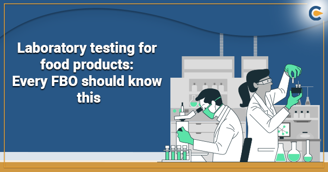 Laboratory Testing for Food Products: Every FBO Should Know This