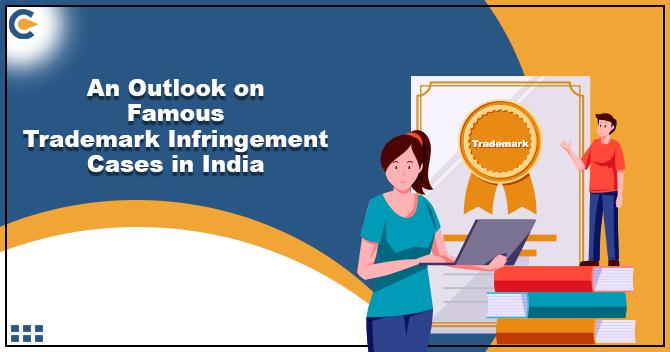 Famous Trademark Infringement Cases in India