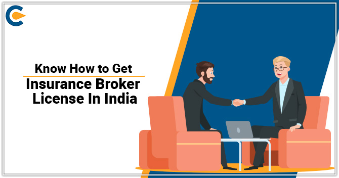 Know How to Get Insurance Broker License in India
