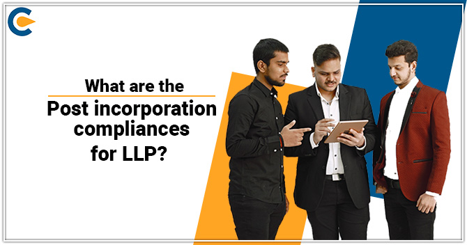 Post incorporation compliances for LLP